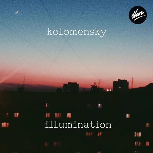 """Kolomensky - """"Illumination"""""""