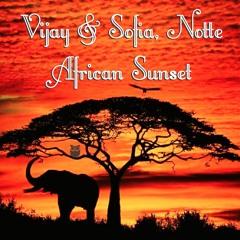 Vijay & Sofia, Notte - African Sunset