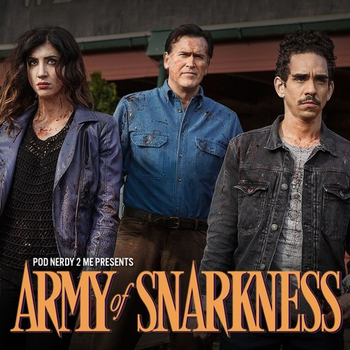 Episode 18 - Army of Snarkness