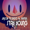 Download Jacob Tillberg Ft. Brima - Stay Young Mp3