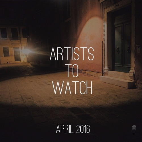 April 2016 -- Emerging Artists to Watch