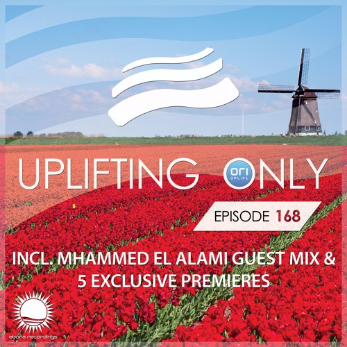 Uplifting Only 168 (April 28, 2016) (incl. Mhammed El Alami Guestmix)