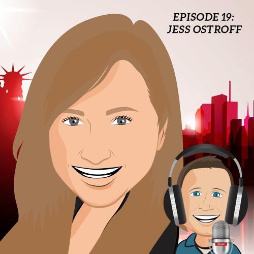 Episode 19 - Jess Ostroff