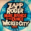 Zapp & Roger - More Bounce To The Ounce (WICKED CITY REMIX) *FREE DOWNLOAD*