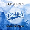 Download Paul Orwin - Chill With Me Mp3