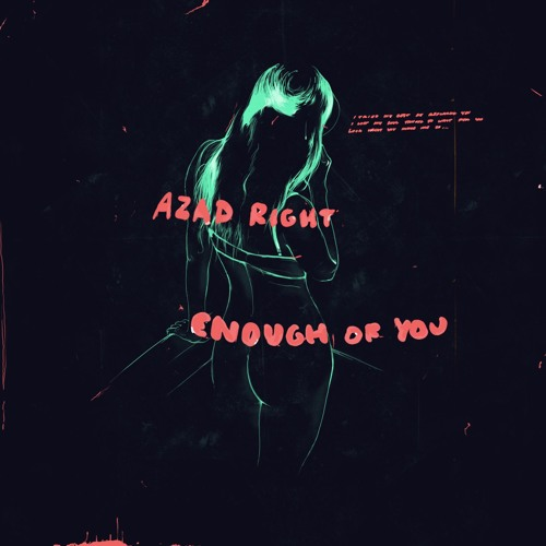 Azad Right - Enough Of You