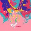 Zara Larsson - Lush Life (RIOT Remix)