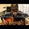 Ariana Grande - One Last Time (Cover) by Jubril S