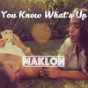Maklon - You Know What's Up