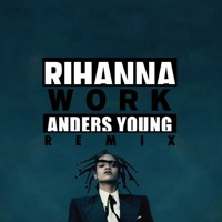 Rihanna - Work (Anders Young Remix)