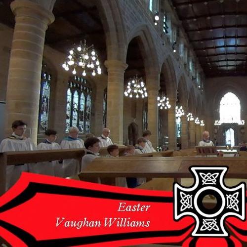 Easter, Vaughan Williams - Wakefield Cathedral Choir