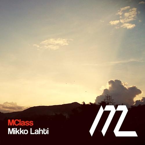 Mikko Lahti - Mclass (Original Mix)