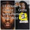 Lil Wayne And 2 Chainz Gotta Lotta Remix Feat Bizz Mp3