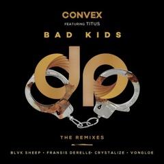 Convex Ft. Titus  - Bad Kids (Blvk Sheep Remix)