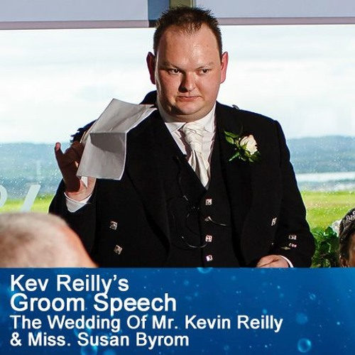 2015-08-28 Kev Reilly's Speech @ The Wedding Of Mr. Kevin Reilly & Miss. Susan Byrom