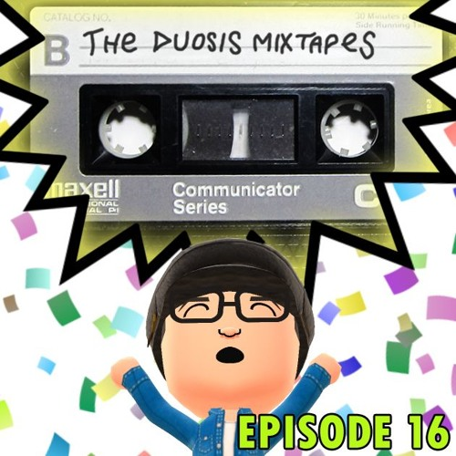 The Duosis Mixtapes Episode 16 - Amazing Feats