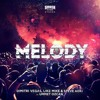 Dimitri Vegas  &  Like Mike  & Steve Aoki vs Ummet Ozcan - Melody [FREE DOWNLOAD]