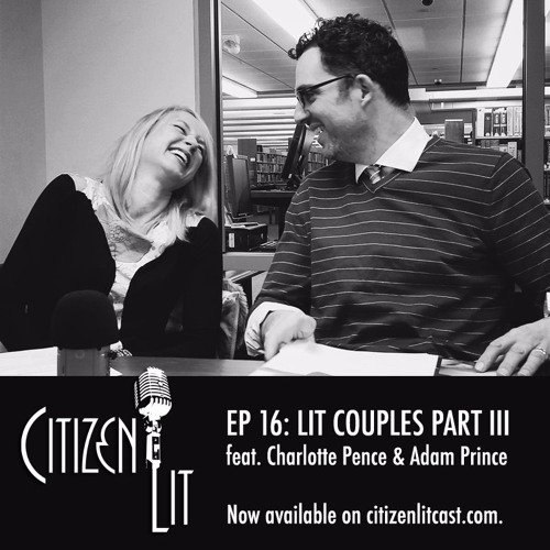 Episode 16: Literary Couples III with Charlotte Pence & Adam Prince