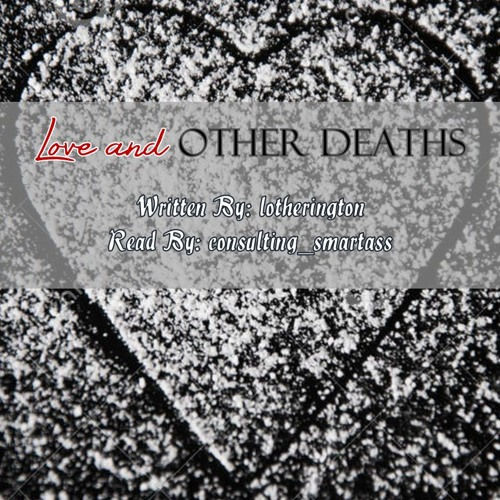 Love and Other Deaths by lotherington