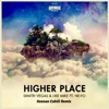 Dimitri Vegas & Like Mike ft. Ne-Yo - Higher Place (Keenan Cahill Remix)