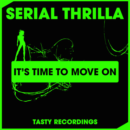 Download Serial Thrilla - It's Time To Move On (Original Mix)