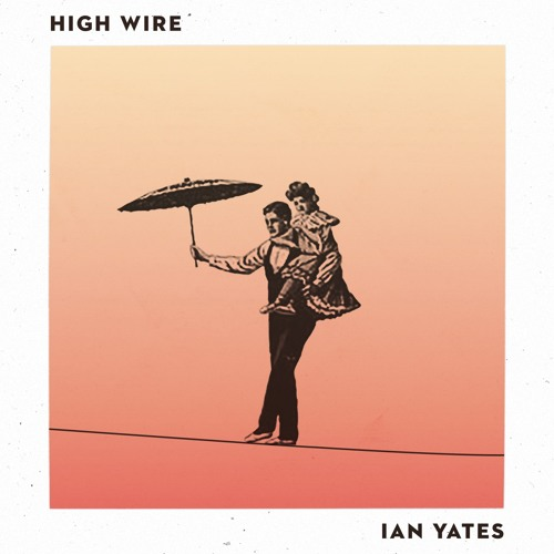High Wire - Sample - SINGLE OUT MAY 13th