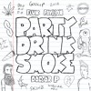 Doctor P and Flux Pavilion - Party Drink Smoke feat. Jarren Benton