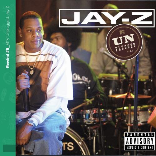 Rewind #5 - Jay Z : MTV Unplugged