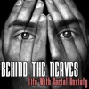 Behind The Nerves: Life With Social Anxiety