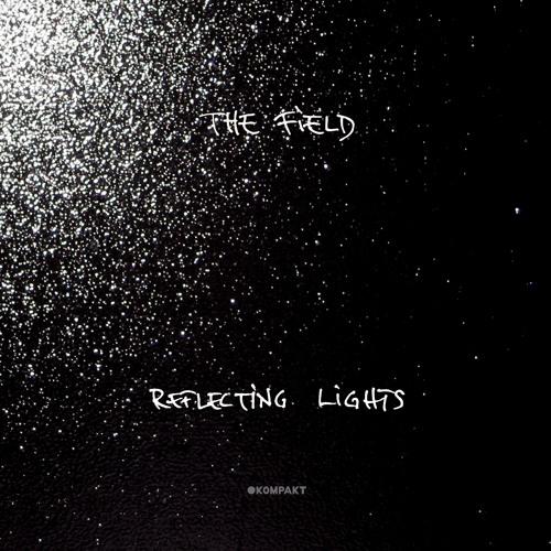 The Field - Reflecting Lights (Kaitlyn Aurelia Smith Mix)