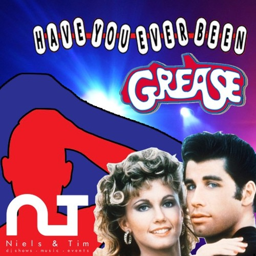 Have You Ever Been Grease (Niels en Tim Mash Up)(BUY=FREE DL!)