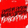 Death By Design & Brutal Jesters - Fearception ( OUT NOW )