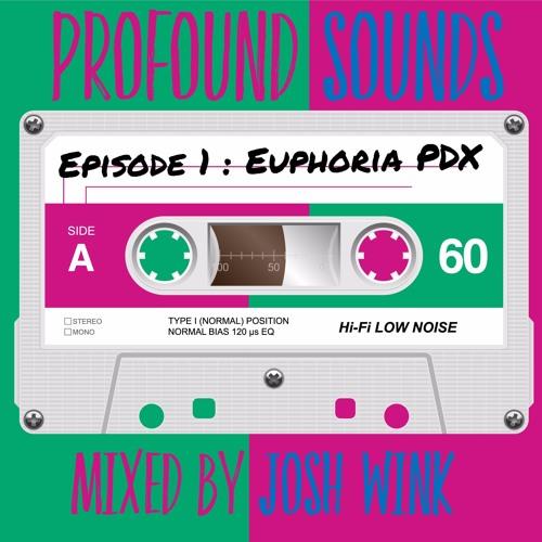 Profound Sounds Episode 1 - Euphoria PDX
