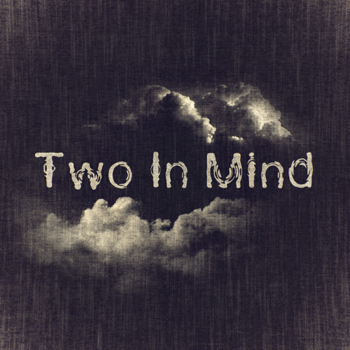 Two in Mind