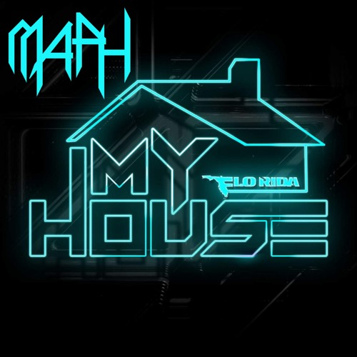 Flo Rida - My House (MAPH REMIX)