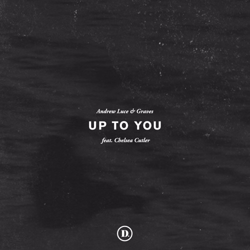 Andrew Luce & Graves - Up To Y...