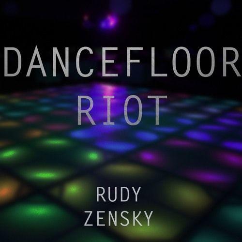 Rudy Zensky - Dancefloor Riot (Original Mix)