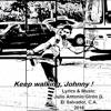 Keep Walking, Johnny !
