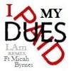 "Micah Byrnes  ""I Paid My Dues""  (LAm REMIX)"