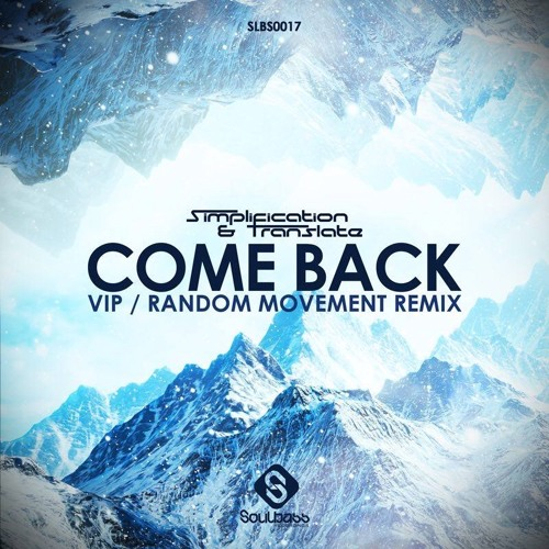 Simplification & Translate - Come Back [VIP] OUT NOW