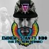 Stan (ft. Dido) (V/III x AL NEON Rework)