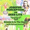 Free DL - Josephs Perception Vs Deee - Lite - Groove Is In The Heart BOOTLEG