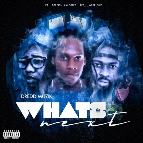 Dredd Muzik - What's Next (feat. Stefon X. Moore) (Clean)