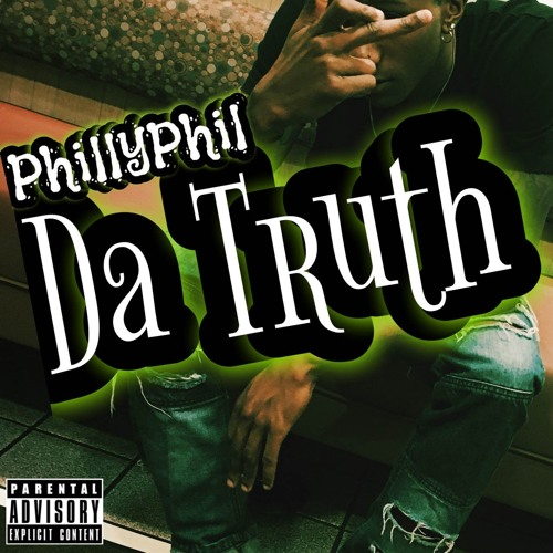PhillyPhil - Da Truth