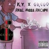 K.Y. x Grego - Real Nigga Recipe mp3