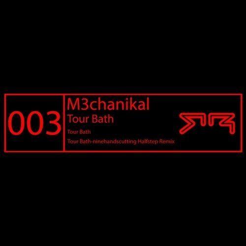 M3chanikal - Tour Bath (Out Now)
