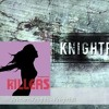 Knightfall Brightside (Sandro Vanniel Mashup)