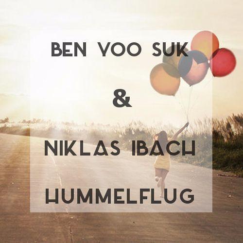 Ben Yoo Suk & Niklas Ibach - Hummelflug (Original Mix)