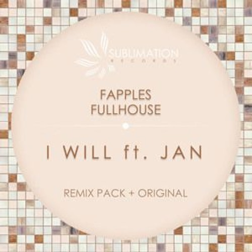 Fapples And Fullhouse Feat Jan  - I Will (Topo Remix)
