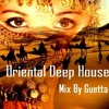 Oriental Deep House 2016 Mix By Guetta Brothers